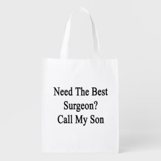 Need The Best Surgeon Call My Son