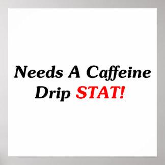 Needs A Caffeine Drip STAT Print