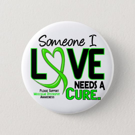 NEEDS A CURE 2 MUSCULAR DYSTROPHY T-Shirts & Gifts 6 Cm Round Badge