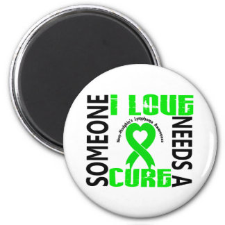 Needs A Cure 4 Lymphoma Non-Hodgkin's 6 Cm Round Magnet