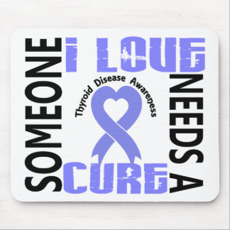 Needs A Cure 4 Thyroid Disease Mouse Pad