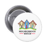 NEIGHBORHOOD WATCH BUTTONS