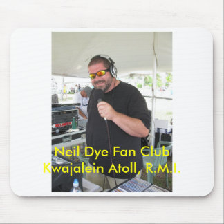 Neil Dye Fan Club Kwajalein Atoll, R.... Mousepad