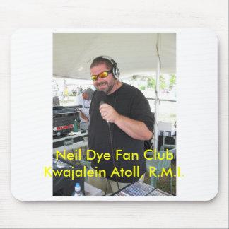 Neil Dye Fan Club Kwajalein Atoll, R.... Mousepad