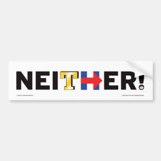 Neither! A MAD bumper sticker