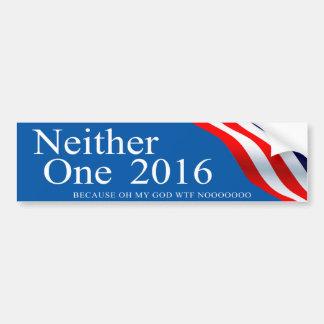 Neither One 2016 Bumper Sticker