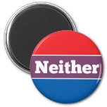 Neither Political Candidate 6 Cm Round Magnet