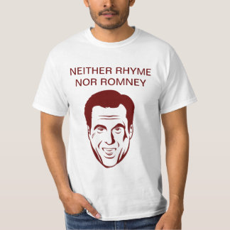 """NEITHER RHYME NOR ROMNEY"" Bumper Sticker T-Shirt"