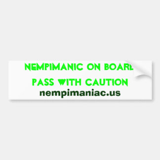 Nempimanic on board pass with caution, nempiman... bumper sticker