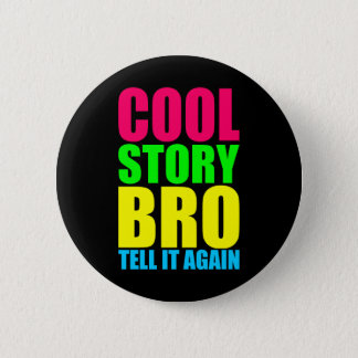 Neon Cool Story Bro 6 Cm Round Badge