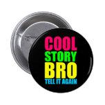 Neon Cool Story Bro Pins