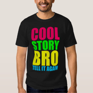 Neon Cool Story Bro T-shirts