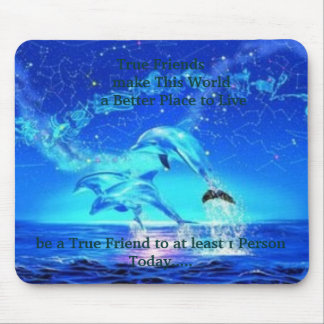 Neon Dolphins, True Friends      make This Worl... Mouse Mat
