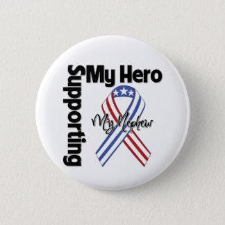 Nephew - Military Supporting My Hero 6 Cm Round Badge