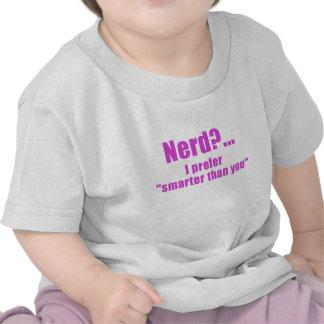 Nerd I Prefer Smarter than You Shirt