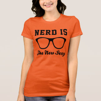 Nerd is the new sexy T-Shirt