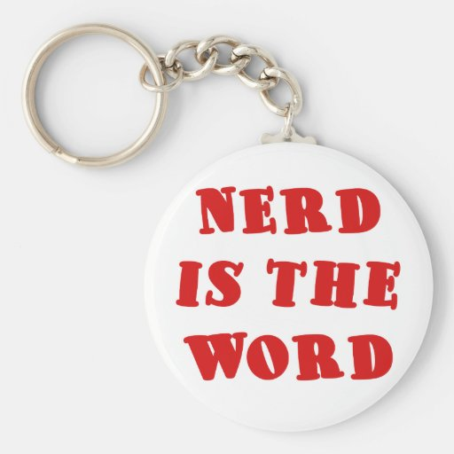 Nerd is the Word Key Chains