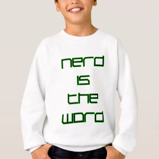 Nerd is the Word Sweatshirt