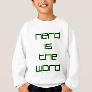 Nerd is the Word Sweatshirt