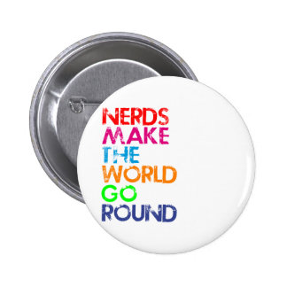 Nerd meke the world go round 6 cm round badge