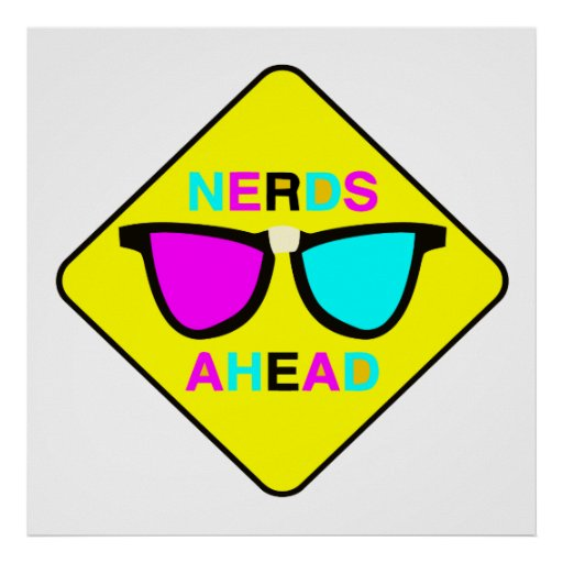 nerd zone nerds ahead CMYK geek Poster