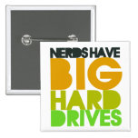 Nerds have big hard drives buttons