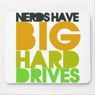 Nerds have big hard drives mousepads