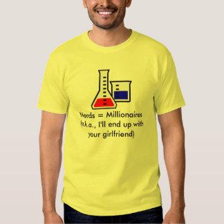 Nerds = Millionaires T Shirt