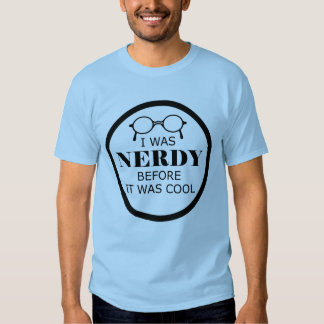 Nerdy Before It Was Cool Men's Shirt