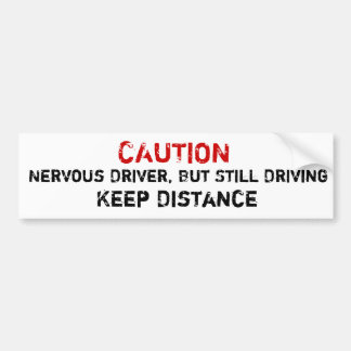 Nervous Driver, But Still Driving Bumper Sticker