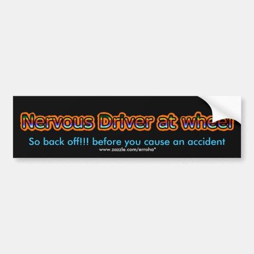 nervous driver, So back off!!! bumper sticker