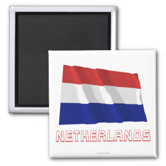 Netherlands Waving Flag with Name Square Magnet