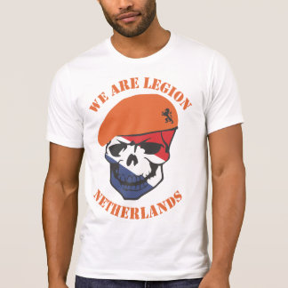 Netherlands we are Legion T-Shirt