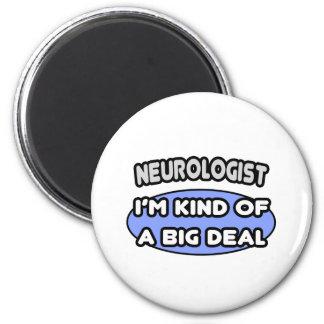 Neurologist...Kind of a Big Deal 6 Cm Round Magnet