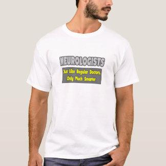 Neurologists...Smarter T-Shirt