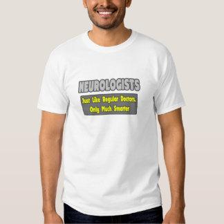 Neurologists...Smarter T-shirts