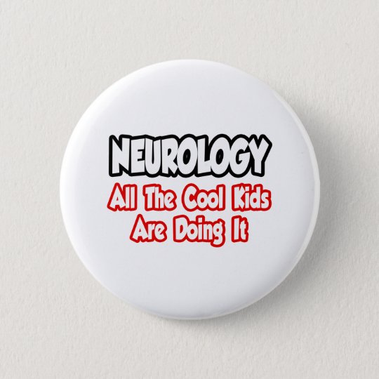 Neurology...All The Cool Kids 6 Cm Round Badge