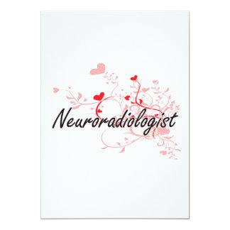 Neuroradiologist Artistic Job Design with Hearts 13 Cm X 18 Cm Invitation Card
