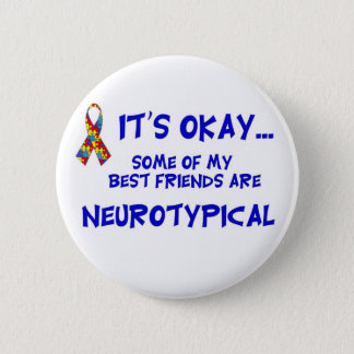 Neurotypical Friends 6 Cm Round Badge