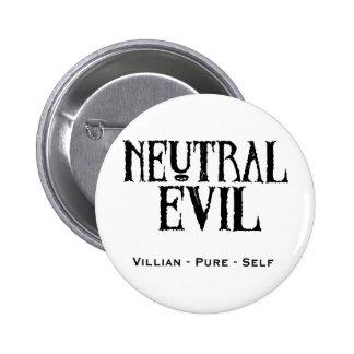 """Neutral Evil"" 6 Cm Round Badge"