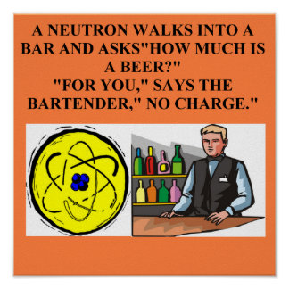 neutron physics joke poster