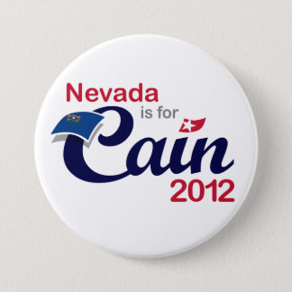 Nevada is for Cain! - Cain 2012 7.5 Cm Round Badge