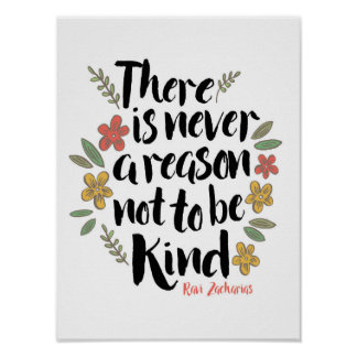 Never A Reason Not to Be Kind Art Print