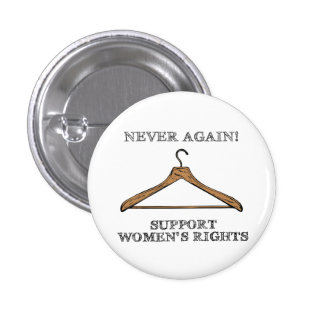 Never Again (Pro-Choice Button) 3 Cm Round Badge