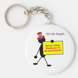 Never Allow Medicare to be Privatized Key Chains