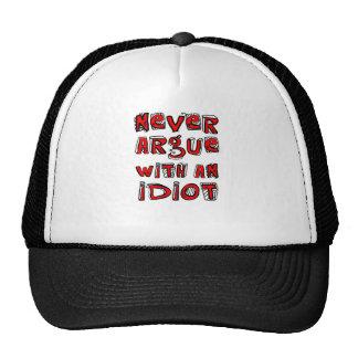 Never Argue With An Idiot Cap