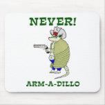 Never Arm-A-Dillo Mousepads