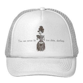 Never Be Too Thin: Satire: Too Skinny Girls Cap