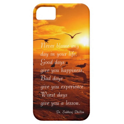 Never blame any day in your life quote life iPhone 5 cover