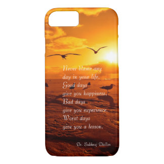 Never blame any day in your life quote life iPhone 7 case